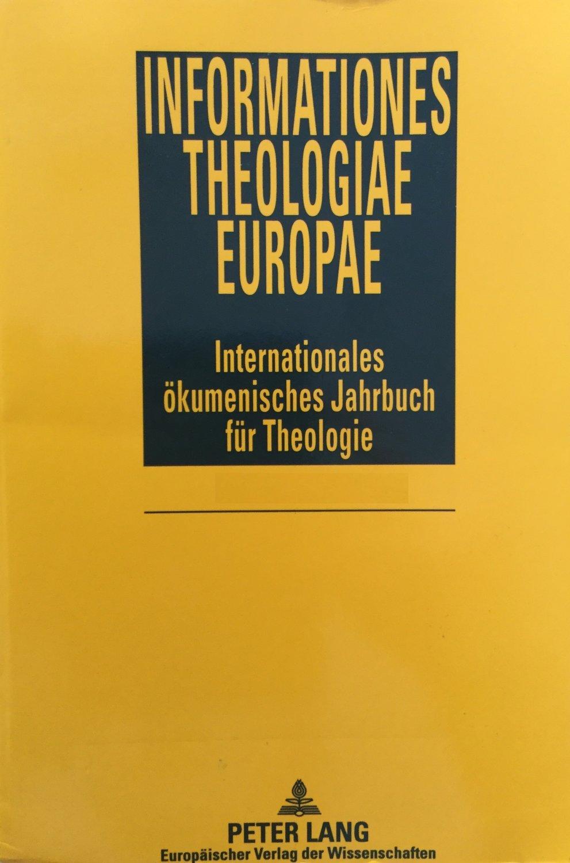 Informationes Theologiae Europae. Internationales ökumenisches Jahrbuch für Theologie