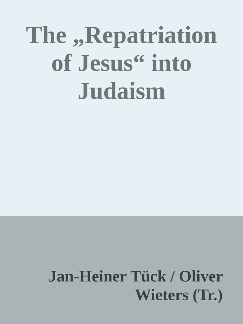 """The """"Repatriation of Jesus"""" into Judaism as an Incentive for Christian Theology"""