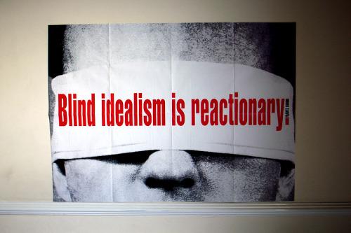 """Barbara Kruger, """"Blind idealism is reactionary"""""""